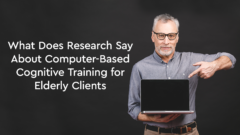 2020.10 - What Does Research Say About Computer-Based Cognitive Training for Elderly Clients