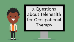 2020.5-3-questions-about-telehealth-for-occupational-therapist