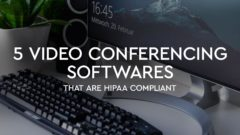 2020.7 - 5 video conferencing that are hipaa certifed.psd