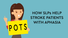 Blog Article 2020.5-how-slps-help-stroke-patients-with-aphasia